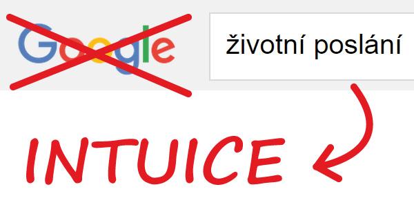 Životní poslání - google a intuice