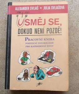 Alexander Svijaš, Usměj se, dokud není pozdě!
