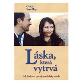 Kniha Láska která vytrvá - Gary Smalley obálka